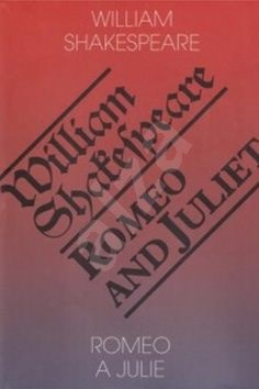 Romeo a Julie/Romeo and Juliet - William Shakespeare