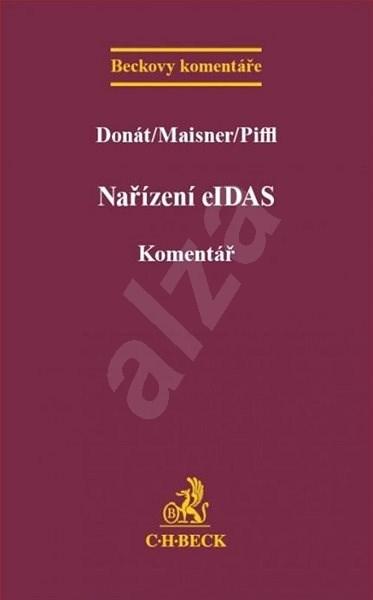 Nařízení eIDAS Komentář - Josef Donát; Martin Maisner; Robert Piffl