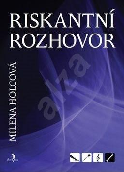 Riskantní rozhovor - Milena Holcová