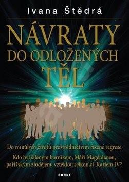 NÁVRATY do odložených těl - Ivana Štědrá