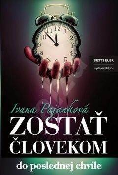 Zostať človekom: Do poslednej chvíle - Ivana Pajanková