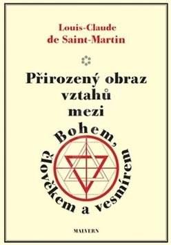 Kniha Přirozený obraz vztahů mezi Bohem, člověkem a vesmírem - Louis-Claude de Saint-Martin