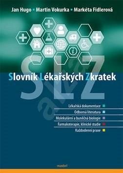 Slovník lékařských zkratek - Jan Hugo; Martin Vokurka; Markéta Fidlerová