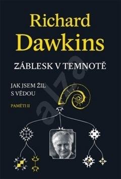 Záblesk v temnotě: Jak jsem žil s vědou - Richard Dawkins