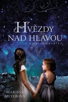Hvězdy nad hlavou: Měsíční kroniky - Marissa Meyerová