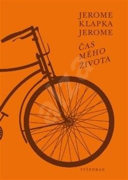 Čas mého života - Jerome Klapka Jerome