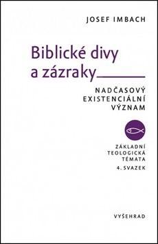 Biblické divy a zázraky: Nadčasový existenciální význam - Jozef Imbach