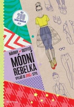 Módní rebelka Návrhy outfitů: Vylaď si svůj styl - Jana Kordíková