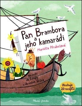 Pan Brambora a jeho kamarádi: Na cestě do Evropy a do vašich bříšek - Markéta Hrubešová