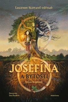 Josefína a bytosti - Lucie Kaletová; Jana Šouflová