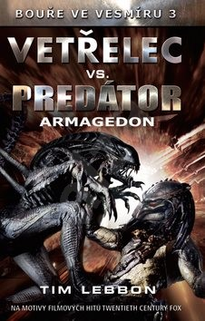 Vetřelec vs. Predátor: Armagedon - Tim Lebbon