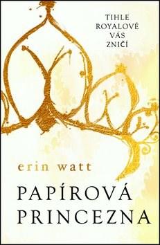 Papírová princezna: Série Royalové (1) - Erin Watt