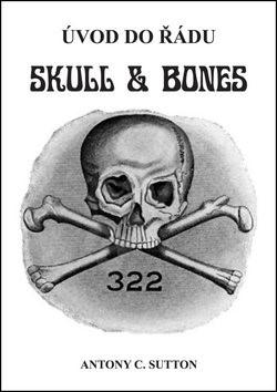 Úvod do řádu Skull and Bones - Antony C. Sutton