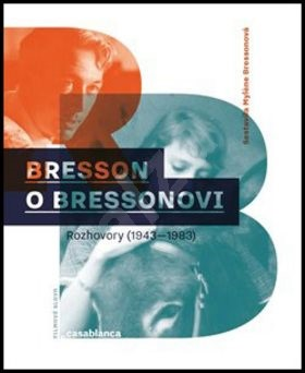 Bresson o Bressonovi: Rozhovory z let 1943–1983 - Mylene Bressonová