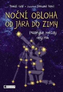 Noční obloha od jara do zimy: Pozorujte hvězdy celý rok - Tomáš Gráf
