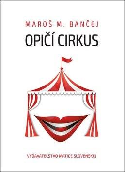 Opičí cirkus - Maroš M. Bančej