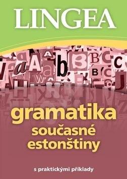 Gramatika současné estonštiny: s praktickými příklady -