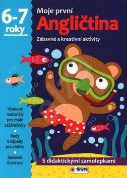 Moje první Angličtina 6-7 roky: Zábavné a kreativní úkoly a aktivity -