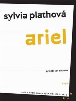 Ariel - Sylvia Plathová