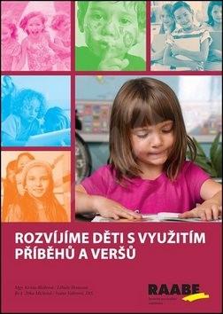 Rozvíjíme děti s využitím příběhů a veršů - Krista Bláhová; Libuše Honzová; Jitka Míčková