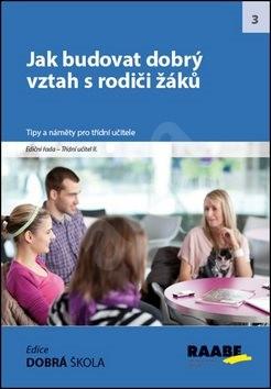 Jak budovat dobrý vztah s rodiči - Jan Čapek; Marek Lauermann; Irena Příkazská