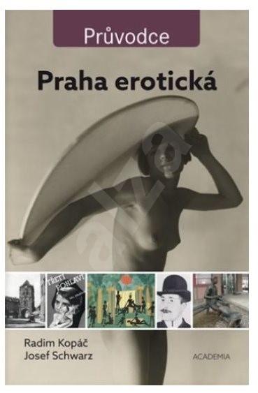 Praha erotická - Radim Kopáč; Josef Schwarz