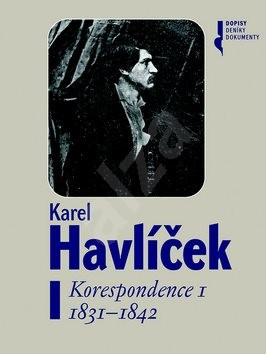Karel Havlíček Korespondence I: 1831-1842 - Robert Adam; František Martínek; Petr Píša