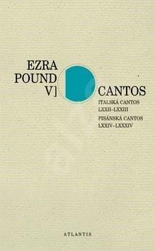 Cantos Italská Cantos LXXII–LXXIII. Pisánská Cantos LXXIV–LXXXIV - Ezra Pound