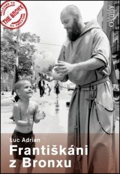 Františkáni z Bronxu - Adrian Luc