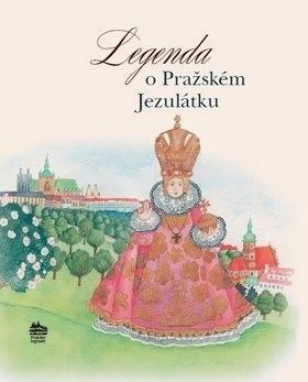 Legenda o Pražském Jezulátku - Ivana Pecháčková
