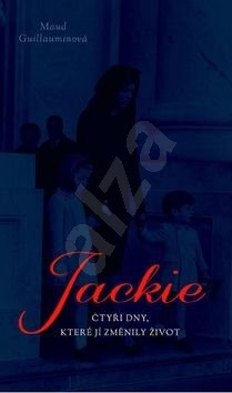 Jackie: 4 dny, které jí změnily život - Maud Guillaumin