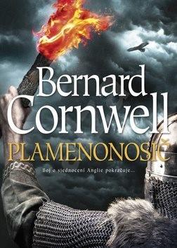 Plamenonosič: Boj o sjednocení Anglie pokračuje... - Bernard Cornwell