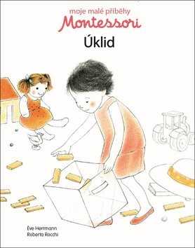 Montessori Úklid: Moje malé příběhy -