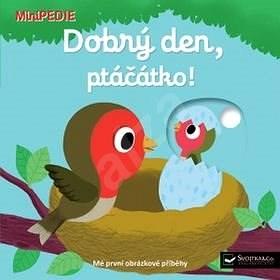 Dobrý den, ptáčátko!: MiniPEDIE -