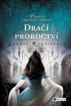 Panův tajemný odkaz Dračí proroctví - Sandra Regnier