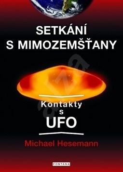 Setkání s mimozemšťany: Kontakty s UFO - Michael Hesemann