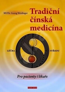 Tradiční čínská medicína: léčba středu - Georg Weidinger