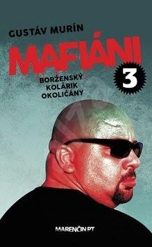 Mafiáni 3 Borženský, Kolárik, Okoličány - Gustáv Murín