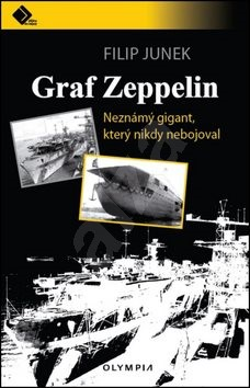 Graf Zeppelin: Neznámý gigant, který nikdy nebojoval - Filip Junek