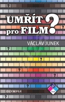 Umřít pro film? - Václav Junek
