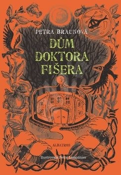 Dům doktora Fišera - Petra Braunová