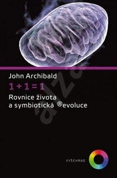 1+1=1 Rovnice života a symbiotická ®evoluce - John Archibald