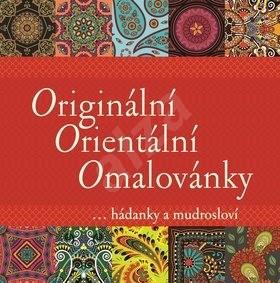 Originální Orientální Omalovánky: ... hádanky a mudrosloví -
