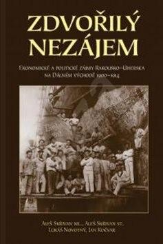 Zdvořilý nezájem: Politické a ekonomické zájmy Rakouska-Uherska na Dálném východě 1900–1914 - Aleš Skřivan