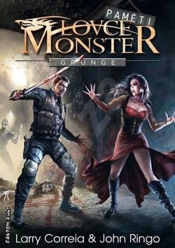Grunge: Paměti lovce monster 1 - Larry Correia; John Ringo