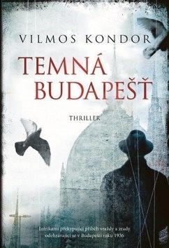 Temná Budapešť - Vilmos Kondor