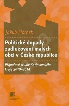 Politické dopady zadlužování malých obcí v České republice: Případová studie Karlovarského kraje 201 - Jakub Hornek