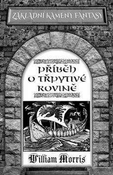 Příběh o Třpytivé rovině: Základní kameny Fantasy - William Morris