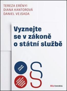 Vyznejte se v zákoně o státní službě - Tereza Erényi; Diana Kantorová; Daniel Vejsada