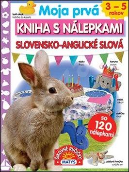 Moja prvá kniha s nálepkami Slovensko-anglické slová: so 120 nálepkami -